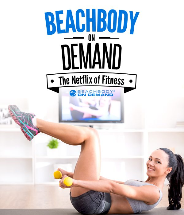 600x700 v3 Beach Body On Demand The Netflix of Fitness